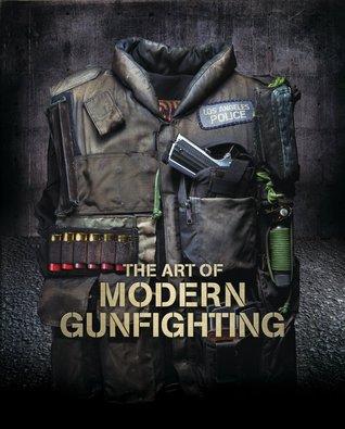 The Art of Modern Gunfighting  by  Scott Reitz