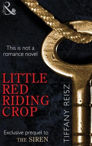 Little Red Riding Crop (The Original Sinners, #0.6)  by  Tiffany Reisz