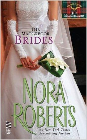 MacGregor Brides: MacGregors Nora Roberts