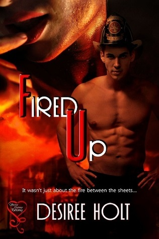 Fired Up  by  Desiree Holt