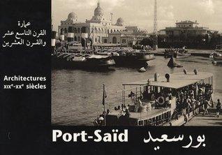 Port-Saïd : Architectures XIXe-XXe siècles جمال الغيطاني