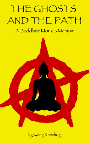 The Ghosts and the Path: A Buddhist Monks Memoir.  by  Ngawang Khechog