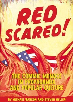 Red Scared!: The Commie Menace in Propaganda and Popular Culture  by  Michael Barson