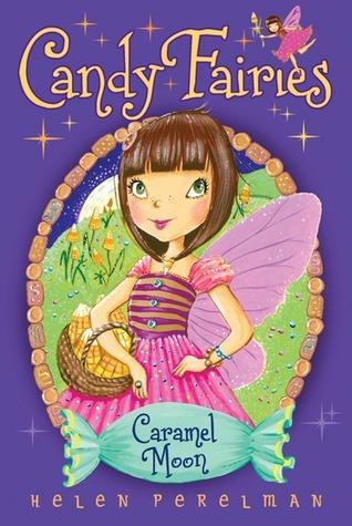 Caramel Moon (Candy Fairies: 3)  by  Helen Perelman