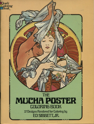 The Mucha Poster Coloring Book Ed Sibbet Jr.