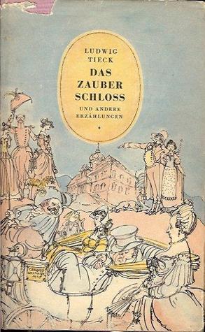 Das Zauberschloß Johann Ludwig Tieck