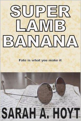 Super Lamb Banana  by  Sarah A. Hoyt