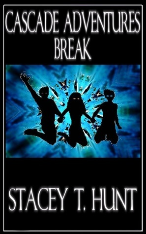 Break (Cascade Adventures, #5) Stacey T. Hunt