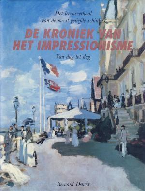 De kroniek van het impressionisme Bernard Denvir