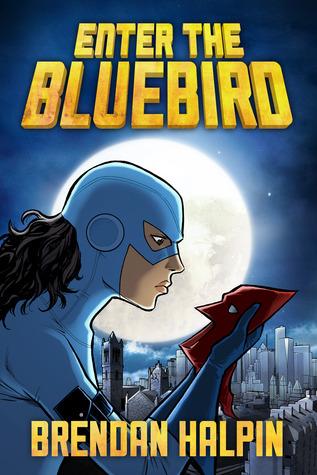 Enter the Bluebird  by  Brendan Halpin