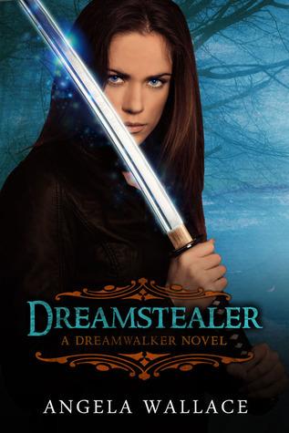 Dreamstealer (Dreamwalker, #2) Angela Wallace