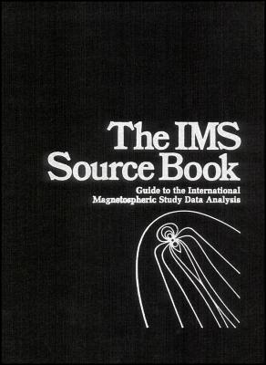 The Ims Source Book: Guide To The International Magnetospheric Study Data Analysis  by  Christopher T. Russell