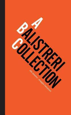 A Balistreri Collection: ABC Poems  by  Maggie Balistreri