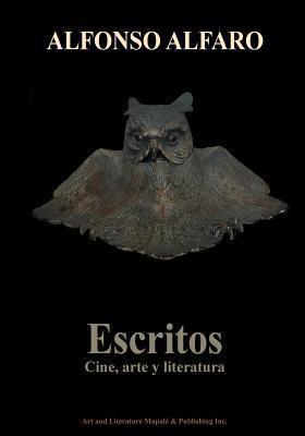 Escritos: Cine, Arte y Literatura Alfonso Alfaro