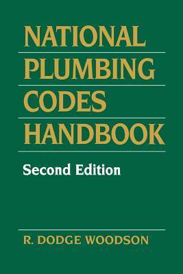 National Plumbing Codes Handbook  by  R. Dodge Woodson