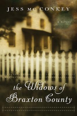 The Widows of Braxton County  by  Jess McConkey
