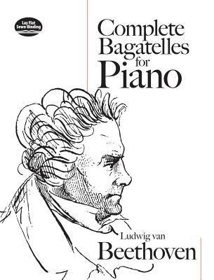 Complete Bagatelles for Piano Ludwig van Beethoven