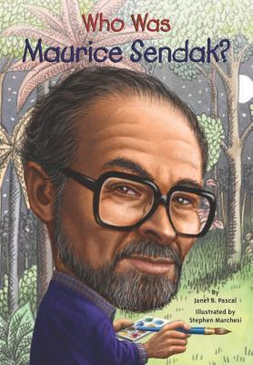 Who Was Maurice Sendak? Janet B. Pascal