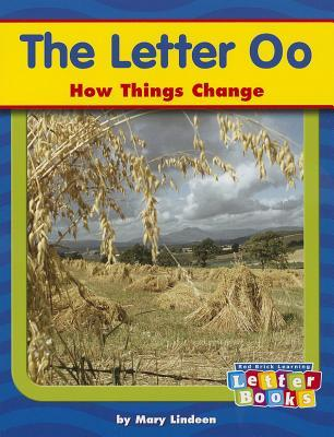 The Letter Oo: How Things Change Mary Lindeen