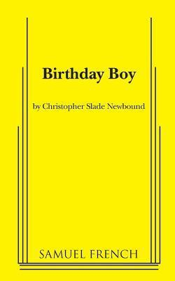 Birthday Boy  by  Christopher Slade Newbound
