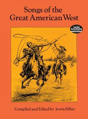 Songs of the Great American West  by  Irwin Silber