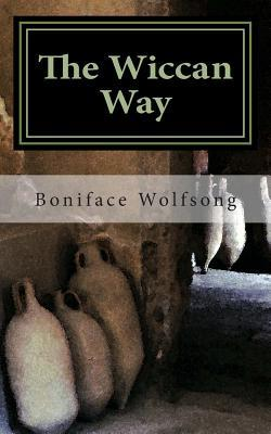 The Wiccan Way: A Reinterpretation of the Tao Te Ching  by  Boniface Wolfsong