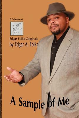 A Sample of Me - A Collection of Edgar Folks Originals Edgar A Folks