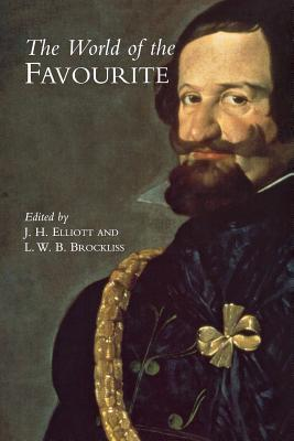 The World of the Favourite  by  J.H. Elliott