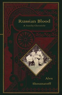 Russian Blood  by  Alex Shoumatoff