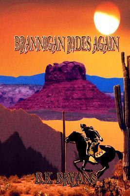 Brannigan Rides Again  by  B.K. Bryans