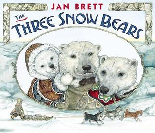 The Three Snow Bears: oversized board book  by  Jan Brett