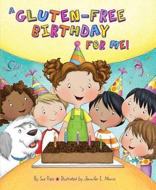 A Gluten-Free Birthday for Me! Sue Fliess
