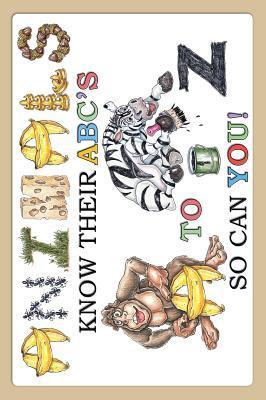 Animals Know Their ABCs A to Z So Can You!  by  Mark Byckowski
