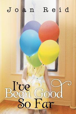 Ive Been Good So Far  by  Joan Reid