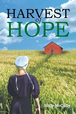Harvest of Hope Holly McCully