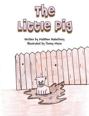 The Little Pig  by  Matthew Waterbury