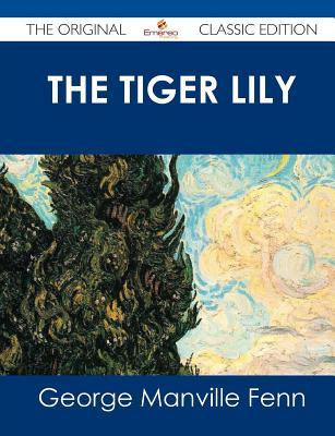 The Tiger Lily - The Original Classic Edition  by  George Manville Fenn