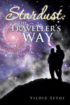 Stardust: The Travellers Way Yildiz Sethi