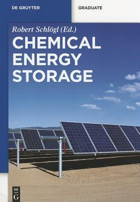 Chemical Energy Storage  by  Robert Schlögl