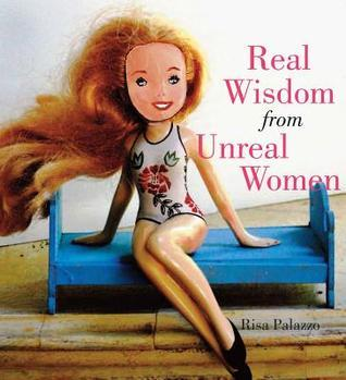 Real Wisdom from Unreal Women Risa Palazzo