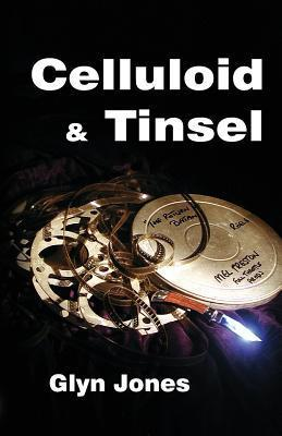 Celluloid and Tinsel - A Thornton King Adventure  by  Glyn Idris Jones
