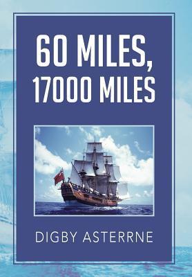 60 Miles,17000 Miles  by  Digby Asterrne