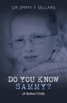 Do You Know Sammy? Dr Jimmy F Sellars