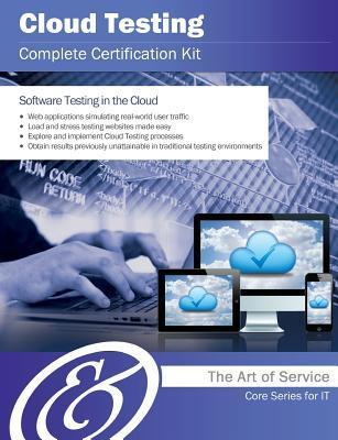 Cloud Testing Complete Certification Kit - Core Series for It  by  Ivanka Menken