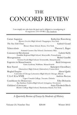 The Concord Review: Volume 23, Number Two, Winter 2012  by  Will Fitzhugh
