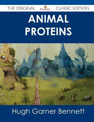 Animal Proteins Hugh Garner Bennett