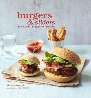 Burgers and Sliders. Miranda Ballard  by  Miranda Ballard