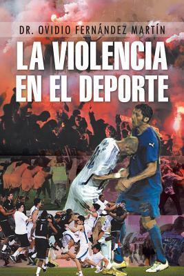La Violencia En El DePorte Dr Ovidio Fernandez Martin