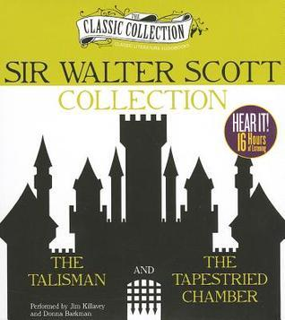 Sir Walter Scott Collection: The Talisman, The Tapestried Chamber  by  Walter Scott