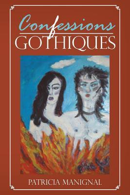 Confessions Gothiques Patricia Manignal